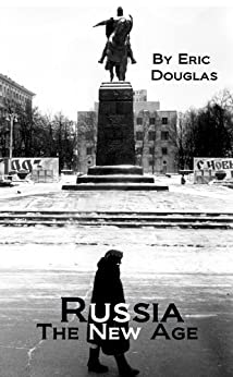 Russia: The New Age by [Douglas, Eric]