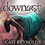 Downcast: Olympus Falling, Book 1 | Cait Reynolds