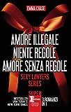 Amore illegale - Niente regole - Amore senza regole (eNewton Narrativa) (Italian Edition)