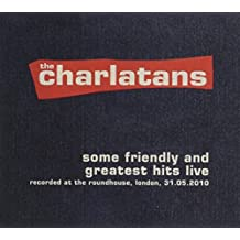 Some Friendly & Greatest Hits At The Roundhouse [2 CD] by Charlatans UK (2011-09-27)