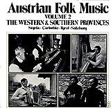 Austrian Folk Music 2: Styria, Carinthia, Tyrol, Salzburg