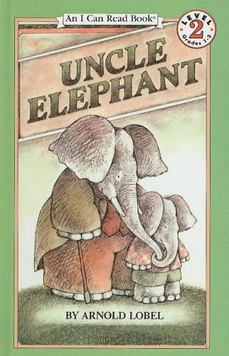 Uncle Elephant (I Can Read Books: Level - Elephant Remember Can