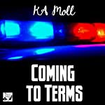 Coming to Terms   KA Moll