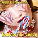 Zombies like candy
