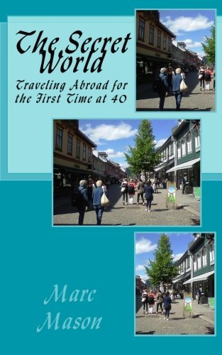 The Secret World: Traveling Abroad For the First Time at 40 pdf epub