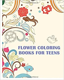 Flower Coloring Books For Teens Stress Relieving Designs Jepsen 9781530892808 Amazon