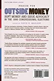 Outside Money: Soft Money and Issue Advocacy in the 1998 Congressional Elections
