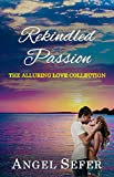 Rekindled Passion (The Alluring Love Collection Book 3)