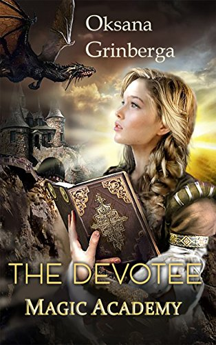 The Devotee - Magic Academy (The Worlds Of Kemir Book 1)