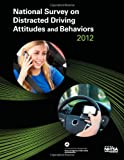 National Survey on Distracted Driving Attitudes and Behaviors -- 2012, Paul Schroeder and Mikelyn Meyers, 1495211983