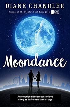 Moondance:  An emotional rollercoaster love story as IVF enters a marriage by [Chandler, Diane]