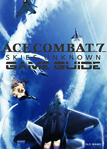 Pdf Teen Ace Combat 7 Skies Unknown: Game Guide