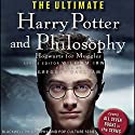 The Ultimate Harry Potter and Philosophy: Hogwarts for Muggles Audiobook by Gregory Bassham, William Irwin Narrated by Susan Duerden