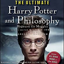 The Ultimate Harry Potter and Philosophy: Hogwarts for Muggles Audiobook by William Irwin, Gregory Bassham Narrated by Susan Duerden