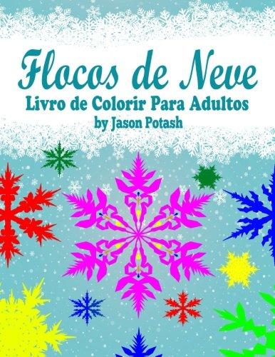 Download Flocos de Neve Livro de Colorir Para Adultos (O alívio de tensões Adulto Desenhos para colorir) (Portuguese Edition) pdf epub