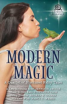 Modern Magic: A Quartet of Fractured Fairy Tales by [DeCuir, Jennifer, Cage, Stephanie, Cooper, Andrea R, Weeks, Nancy C]