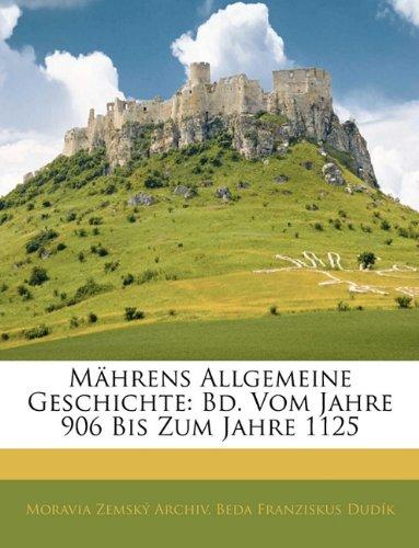 Mährens Allgemeine Geschichte: Bd. Vom Jahre 906 Bis Zum Jahre 1125, II Band (German Edition) pdf