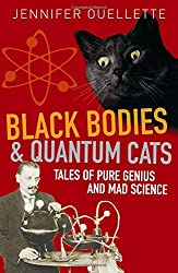 Black Bodies and Quantum Cats: Tales of Pure Genius and Mad Science