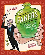 Fakers: An Insider's Guide to Cons, Hoaxes, and S