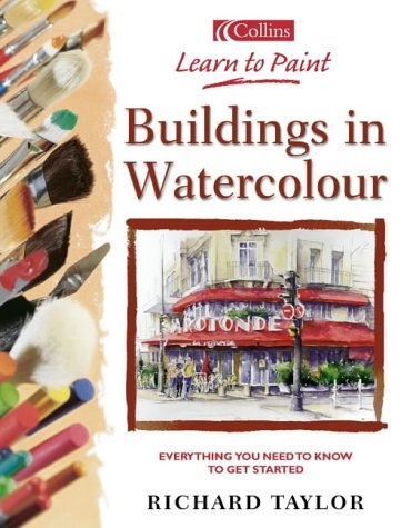 Learn to Paint Buildings in Watercolour: Everything You Need to Know to Get Started pdf epub