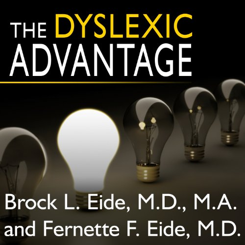 The Dyslexic Advantage: Unlocking the Hidden Potential of the Dyslexic Brain by Tantor Audio