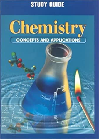 amazon com glencoe chemistry concepts and applications study rh amazon com chemistry concepts and applications study guide chapter 13 answers chemistry concepts and applications study guide chapter 13 answers