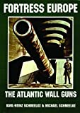 img - for Fortress Europe: The Atlantic Wall Guns book / textbook / text book