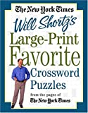 New York Times Large-Print Will Shortz's Favorite Crossword Puzzles, Will Shortz and New York Times Staff, 0312339593