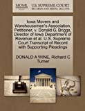 Iowa Movers and Warehousemen's Association, Petitioner, V. Donald G. Briggs, Director of Iowa Department of Revenue et Al. U. S. Supreme Court Transcri, Donald A. Wine and Richard C. Turner, 1270661329