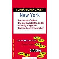 Schnäppchen Jäger New York: Endlich sparen im Urlaub. Fabrikverkauf - Rabatt beim Automieten - Die preiswerten Geschäfte
