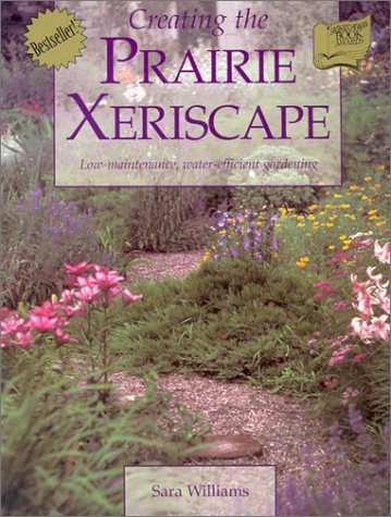 - Creating the Prairie Xeriscape: Low-maintenance, Water-efficient Gardening