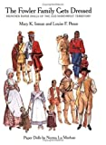 The Fowler Family Gets Dressed: Frontier Paper Dolls of the Old Northwest Territory