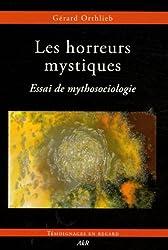 Les horreurs mystiques : Essai de mythosociologie