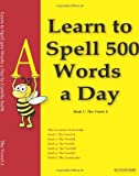Learn to Spell 500 Words a Day - the Vowel a (vol. 1) E-Book, Camilia Sadik, 1475230664
