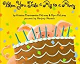 When You Take a Pig to a Party, Kristina Thermaenius McLarey and Myra McLarey, 0531302571