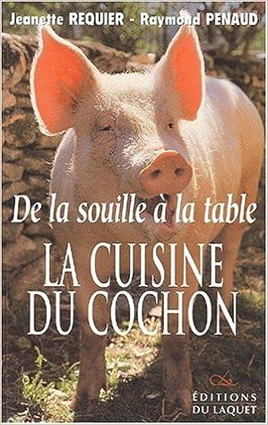 En ligne De la souille à la table. La cuisine du cochon pdf ebook