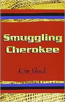 Book Smuggling Cherokee by Kim Shuck (2006-01-06)