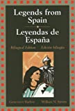 Legends from Spain/Leyendas de Espana, Barlow, Genevieve and Stivers, William N., 0844204889