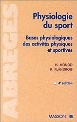PHYSIOLOGIE DU SPORT. Bases physiologiques des activités physiques et sportives, 4ème édition 1998