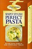 Simply Stylish, Perfect Pasta, Carolyn Humphries, 0572024665
