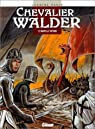 Chevalier Walder, tome 3 : Mortelle victoire par Rahir
