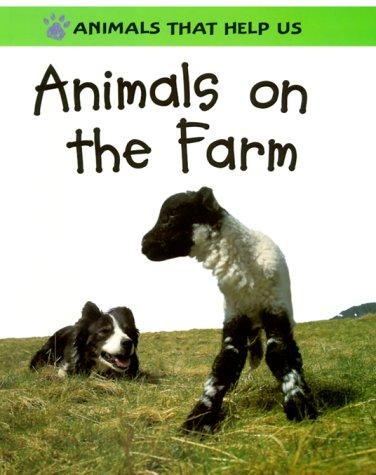 Download Animals on the Farm (Animals That Help Us) pdf epub