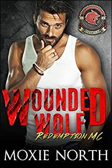 Wounded Wolf: Redemption MC: (Wolf Shifter Motorcycle Club) (Redemption Motorcycle Club Book 1) by [North, Moxie]