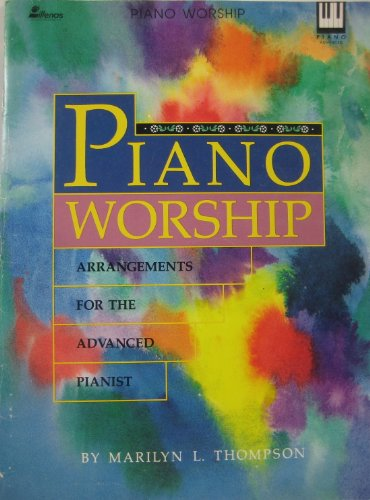 Piano Worship Arrangements for the Advanced Pianist (Worship Arrangements)