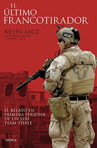 El último francotirador: El relato en primera persona de un SEAL Team Three (Spanish Edition)
