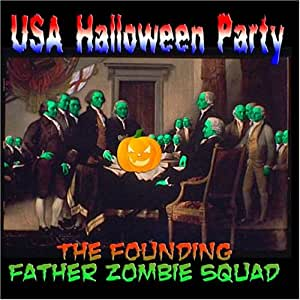 The Founding Father Zombie Squad - USA Halloween Party