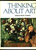 Thinking about Art, Feldman, Edmund B., 0139174931
