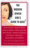 The Modern Jewish Girl's Guide to Guilt, Ruth Andrew Ellenson, 0525948848