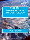 Modern Introduction to Cosmology, Paul Hoiland, 1480011282