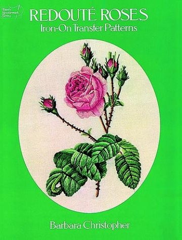 Redouté Roses Iron-on Transfer Patterns (Dover Needlework)